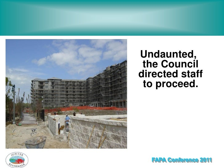 Undaunted, the Councildirected staff to proceed.  FAPA Conference 2011