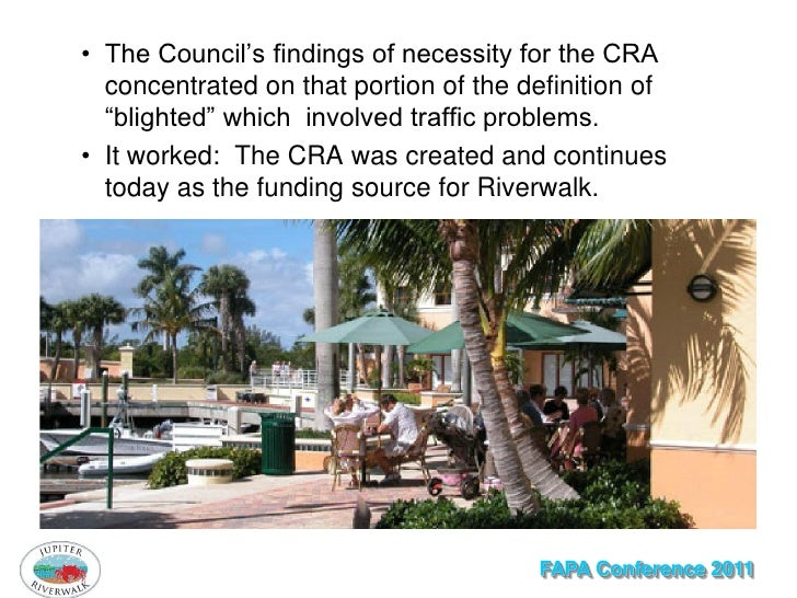 """• The Council's findings of necessity for the CRA  concentrated on that portion of the definition of  """"blighted"""" which inv..."""