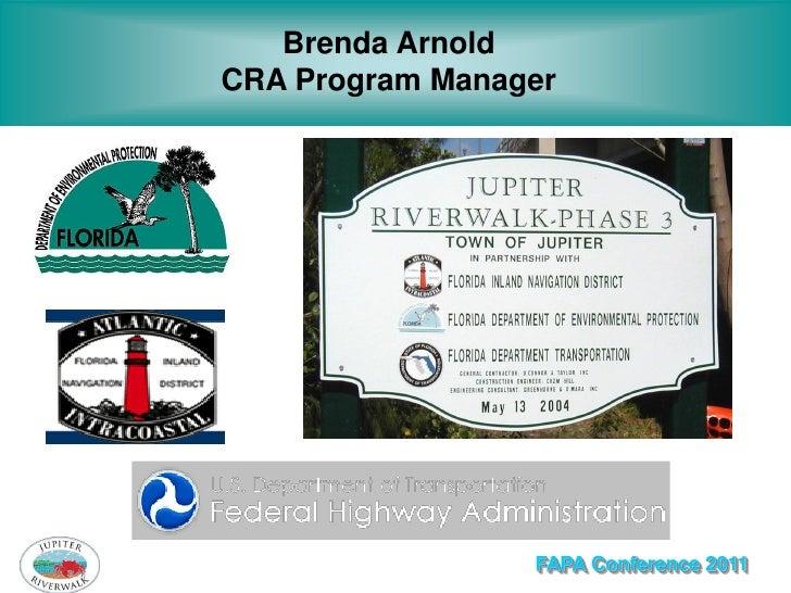 Brenda ArnoldCRA Program Manager                 FAPA Conference 2011