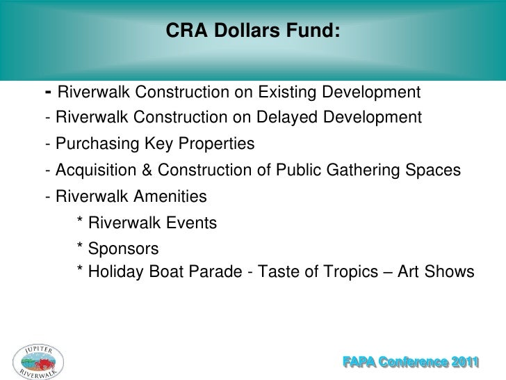 CRA Dollars Fund:- Riverwalk Construction on Existing Development- Riverwalk Construction on Delayed Development- Purchasi...