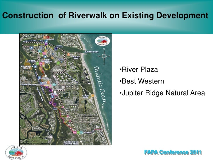 Construction of Riverwalk on Existing Development                           •River Plaza                           •Best W...