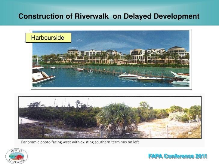 Construction of Riverwalk on Delayed Development   Harbourside      Water Pointe                                  FAPA Con...
