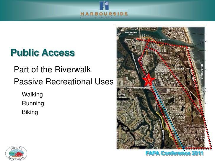 Public AccessPart of the RiverwalkPassive Recreational Uses  Walking  Running  Biking                            FAPA Conf...