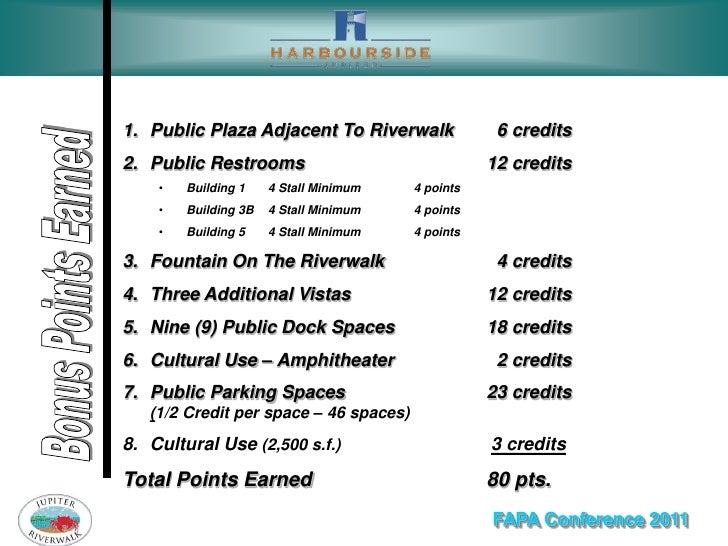 1. Public Plaza Adjacent To Riverwalk               6 credits2. Public Restrooms                                12 credits...