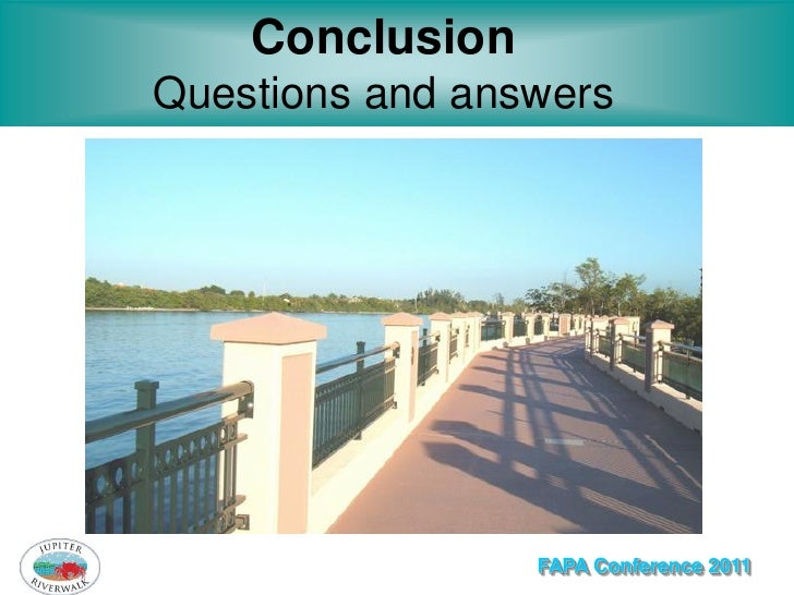 ConclusionQuestions and answers                 FAPA Conference 2011