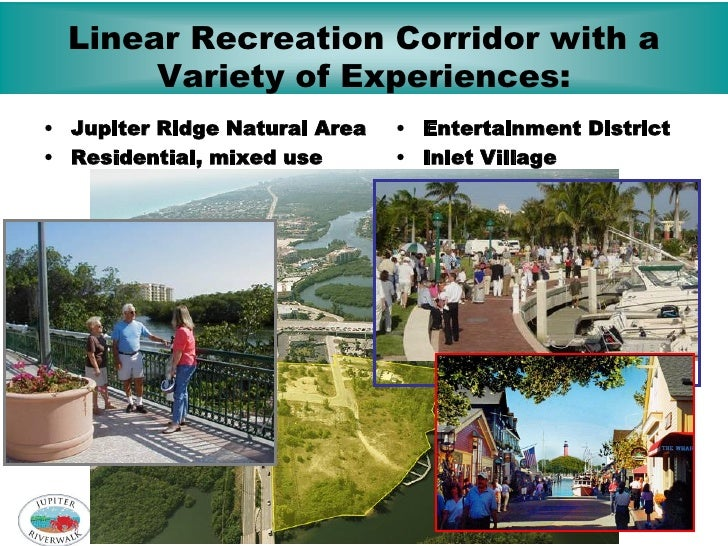 Linear Recreation Corridor with a       Variety of Experiences:• Jupiter Ridge Natural Area   • Entertainment District• Re...