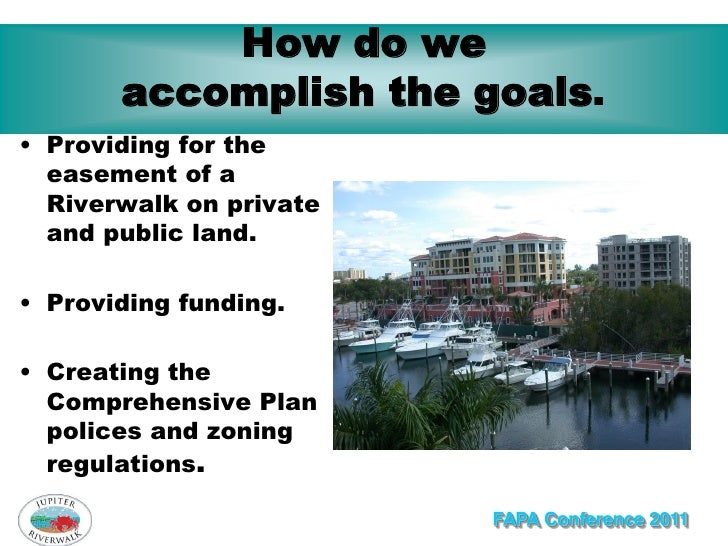 How do we       accomplish the goals.• Providing for the  easement of a  Riverwalk on private  and public land.• Providing...