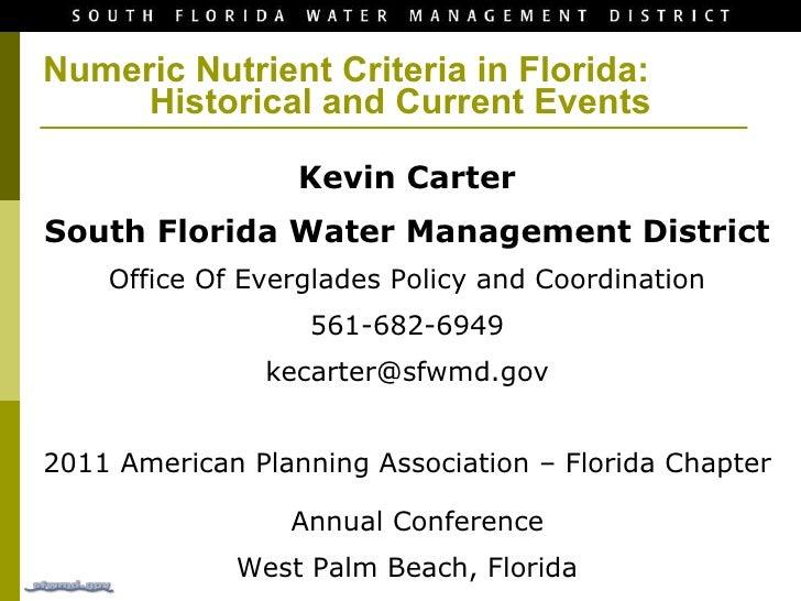 Numeric Nutrient Criteria in Florida:  Historical and Current Events <ul><li>Kevin Carter </li></ul><ul><li>South Florida ...