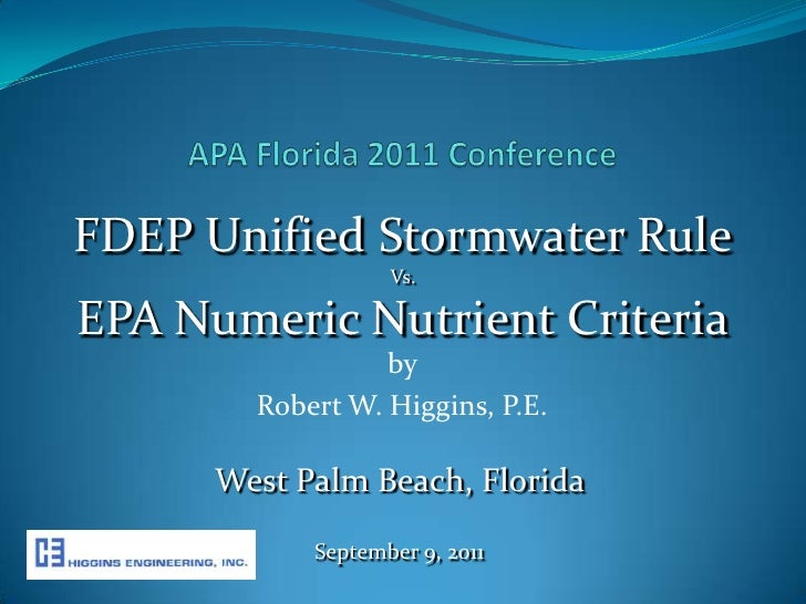 APA Florida 2011 Conference<br />FDEP Unified Stormwater Rule<br />Vs.<br />EPA Numeric Nutrient Criteria<br />by <br />Ro...