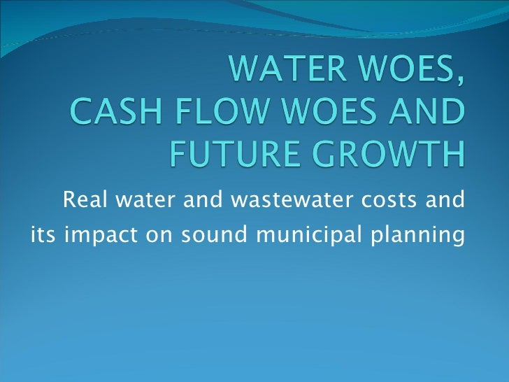 Real water and wastewater costs and its impact on sound municipal planning