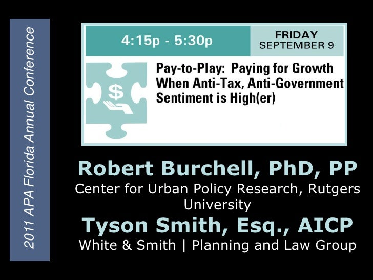 2011 APA Florida Annual Conference<br />Robert Burchell, PhD, PPCenter for Urban Policy Research, Rutgers UniversityTyson ...