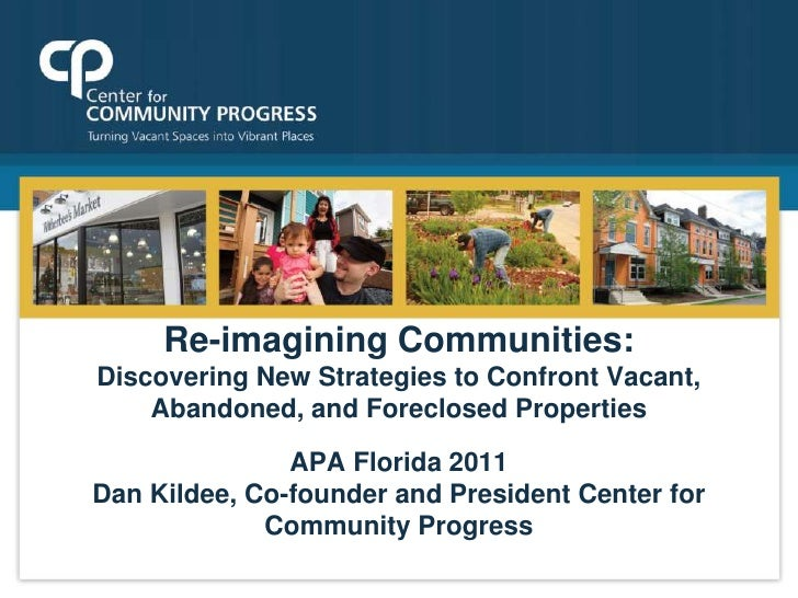 Re-imagining Communities: Discovering New Strategies to Confront Vacant, Abandoned, and Foreclosed PropertiesnAPA Florida ...