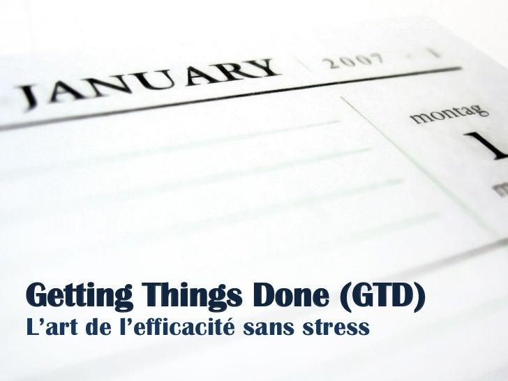 Getting Things Done (GTD)L'art de l'efficacité: sans l'efficacité sans stressGTD (Getting Things Done) l'art de           ...
