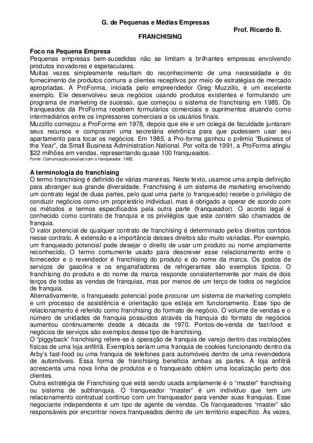 G. de Pequenas e Médias Empresas Prof. Ricardo B. FRANCHISING Foco na Pequena Empresa Pequenas empresas bem-sucedidas não ...