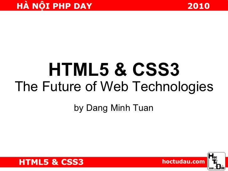 HTML5 & CSS3 The Future of Web Technologies by Dang Minh Tuan