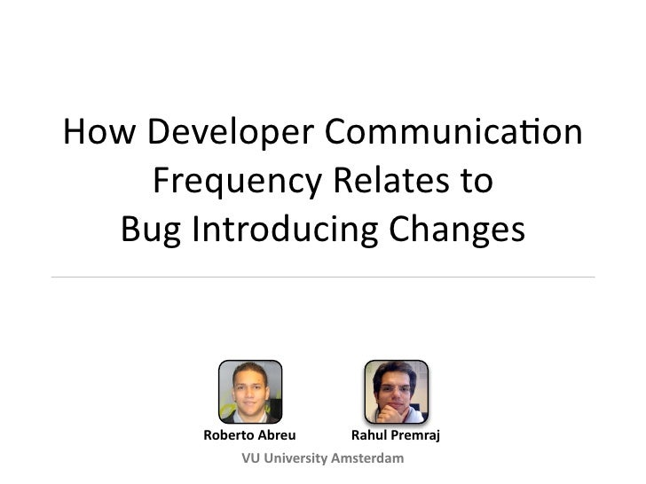 How Developer Communication Frequency Relates to Bug