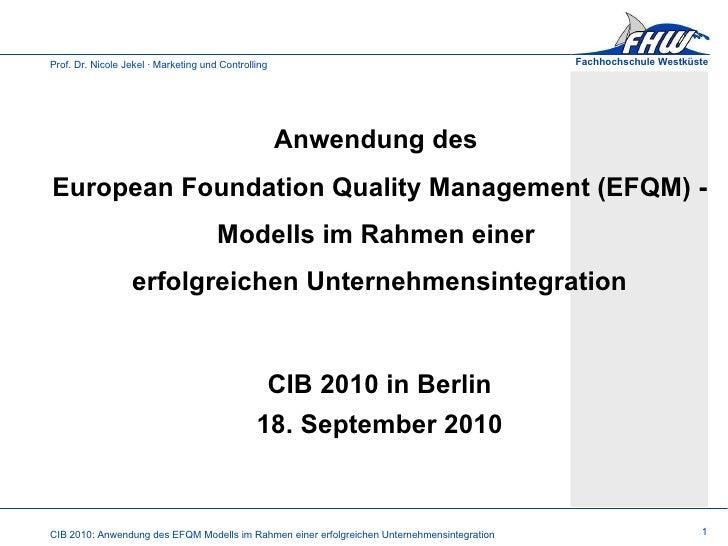 Anwendung des  European Foundation Quality Management (EFQM) -  Modells im Rahmen einer  erfolgreichen Unternehmensintegra...