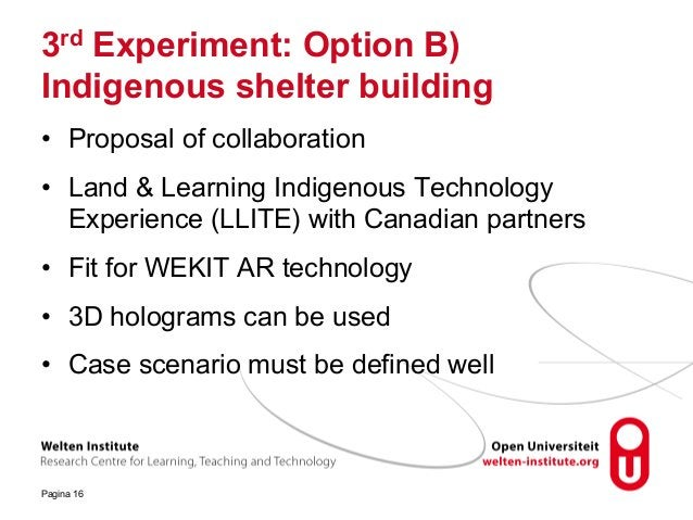 3rd Experiment: Option B) Indigenous shelter building • Proposal of collaboration • Land & Learning Indigenous Technology ...
