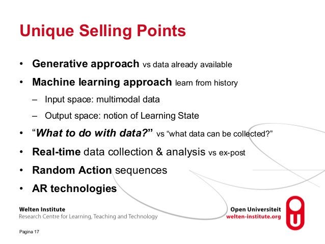 Unique Selling Points • Generative approach vs data already available • Machine learning approach learn from history – Inp...