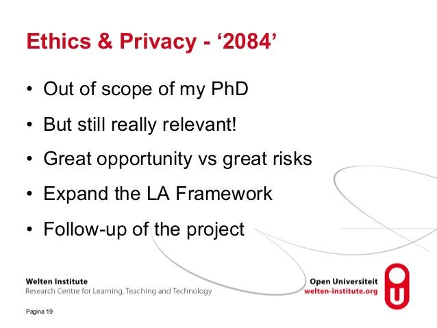 Ethics & Privacy - '2084' • Out of scope of my PhD • But still really relevant! • Great opportunity vs great risks • Expan...