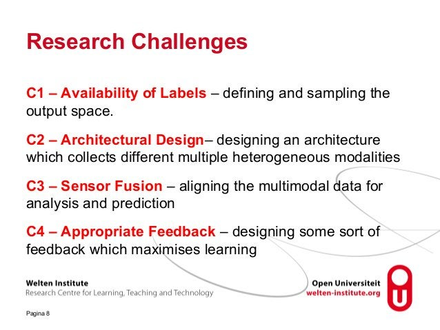 Research Challenges C1 – Availability of Labels – defining and sampling the output space. C2 – Architectural Design– desig...