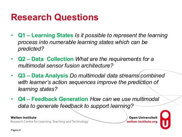 Research Questions • Q1 – Learning States Is it possible to represent the learning process into numerable learning states ...