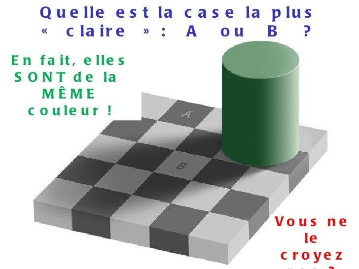 Diaporama PPS réalisé pour  http://www.diaporamas-a-la-con.com Quelle est la case la plus «claire» :  A  ou  B  ? En fai...