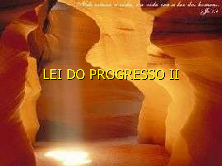 LEI DO PROGRESSO II