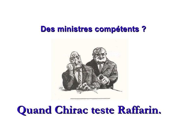 Quand Chirac teste Raffarin. Des ministres compétents ?