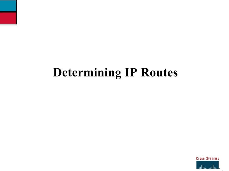 09  module determinig ip routes