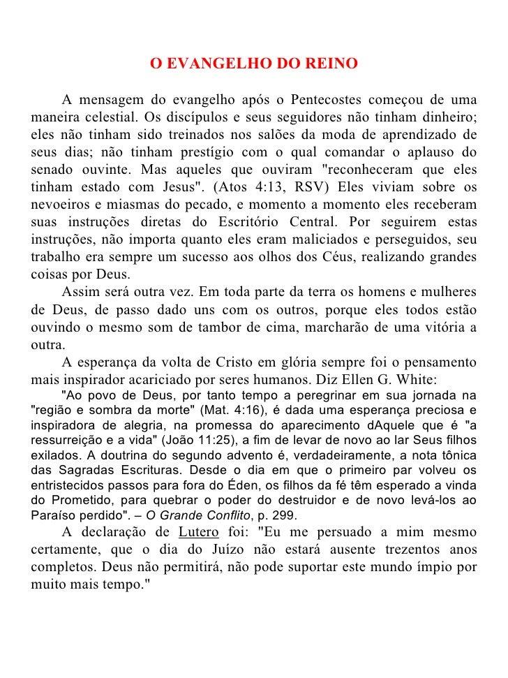 O EVANGELHO DO REINO     A mensagem do evangelho após o Pentecostes começou de umamaneira celestial. Os discípulos e seus ...