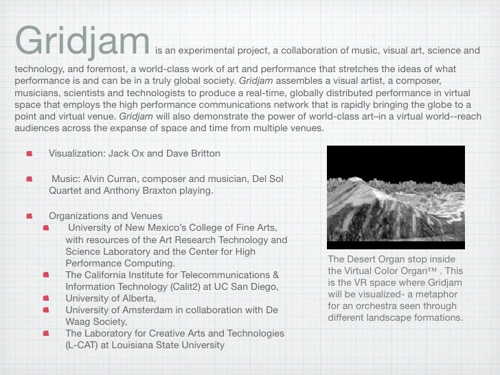 Gridjam                         is an experimental project, a collaboration of music, visual art, science and technology, ...
