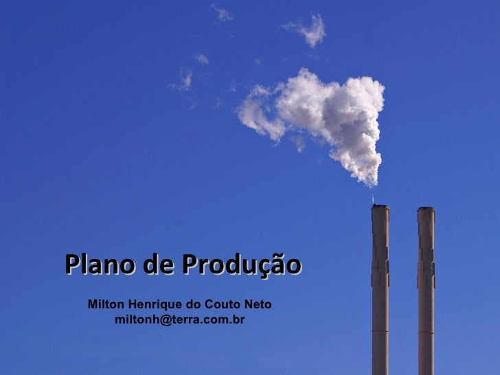 Plano de Produção Milton Henrique do Couto Neto      miltonh@terra.com.br