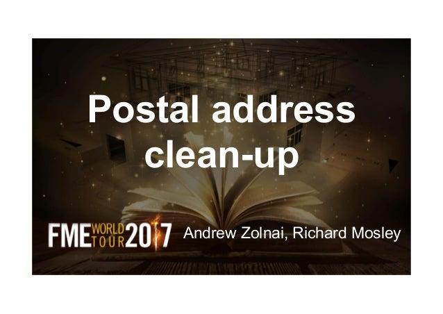 Postal address clean-up Andrew Zolnai, Richard Mosley