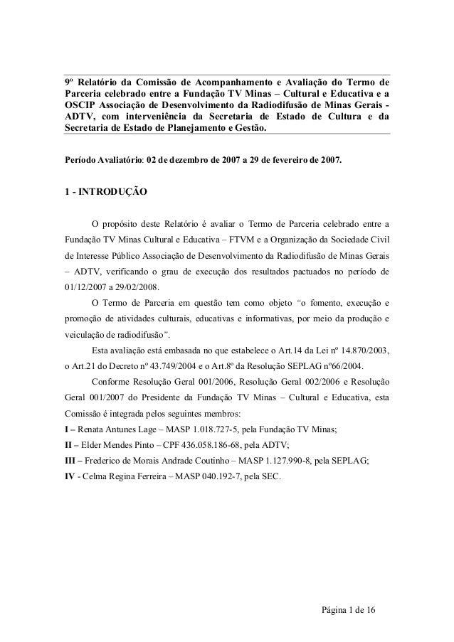 9º Relatório da Comissão de Acompanhamento e Avaliação do Termo de  Parceria celebrado entre a Fundação TV Minas – Cultura...