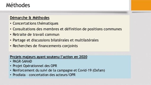 Méthodes Projets majeurs ayant soutenu l'action en 2020 • PAGR-SANAD • Projet Opérationnel des OPR • Renforcement du suivi...