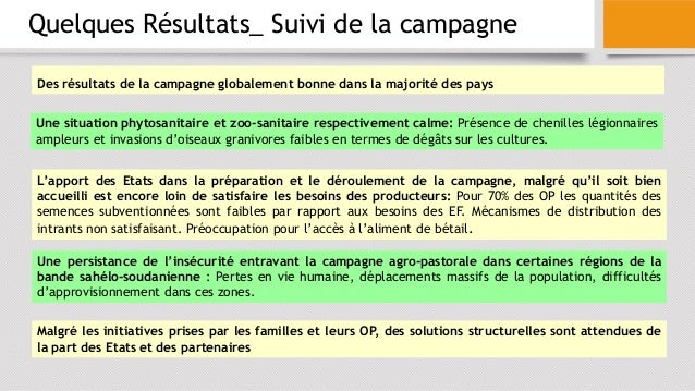 Quelques Résultats_ Suivi de la campagne Des résultats de la campagne globalement bonne dans la majorité des pays Une situ...