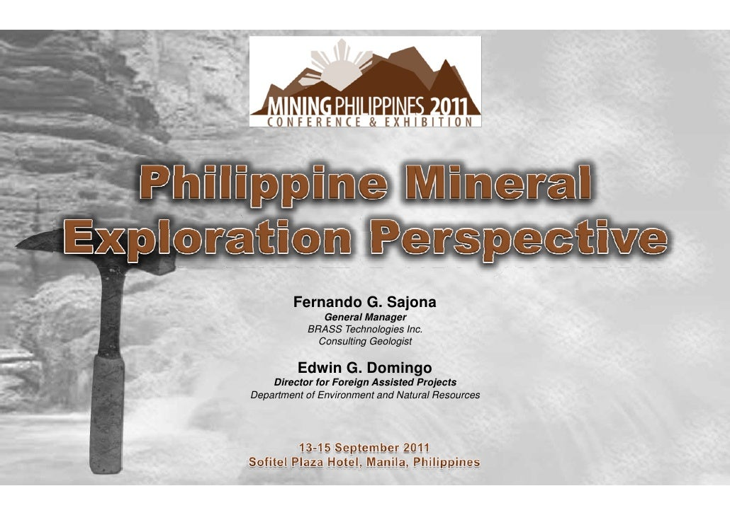 Fernando G. Sajona              General Manager           BRASS Technologies Inc.             Consulting Geologist        ...