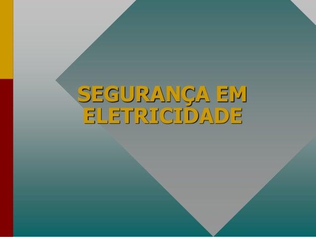 SEGURANÇA EMELETRICIDADE
