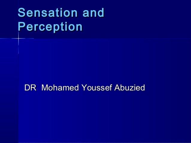 Sensation andPerceptionDR Mohamed Youssef Abuzied