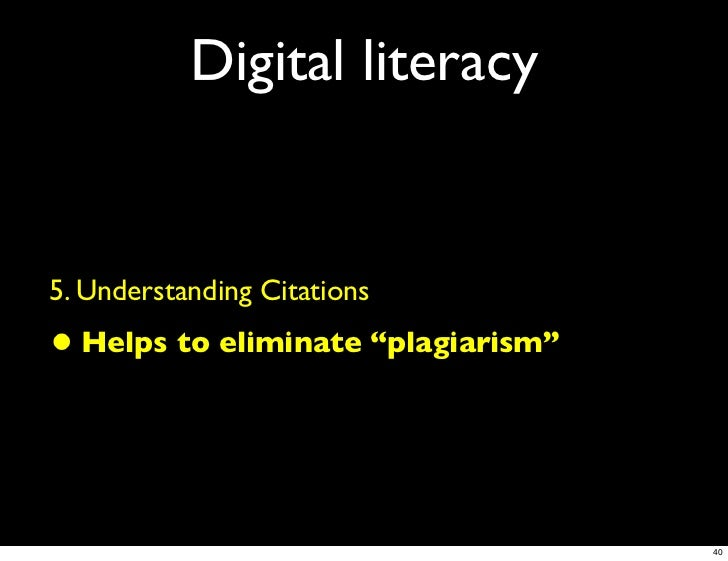 plagiarism in the digital age Summary 1 addressing one of the deans at emory:kenneth goldsmith challenged us to reevaluate how we define plagiarism in the digital age he argues that with the magnitude of existing literature our problem is not the need for more text, but rather learning to understand and compile the existing text.