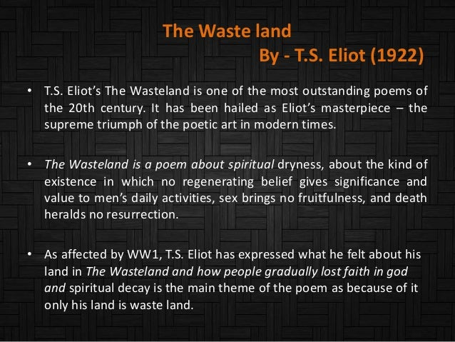 """waste land essay spiritual decay The lesson that this poem teaches us is that man's worldly life is spiritual and the decay of the waste land"""" by ts eliot essay editing."""