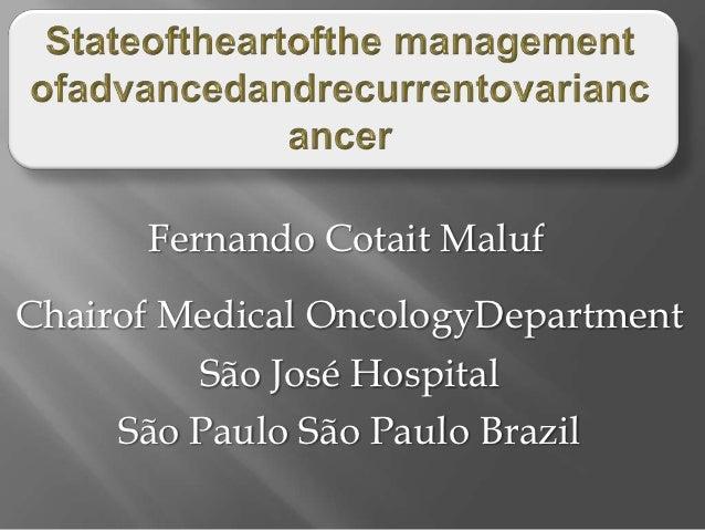 Fernando Cotait MalufChairof Medical OncologyDepartment         São José Hospital     São Paulo São Paulo Brazil