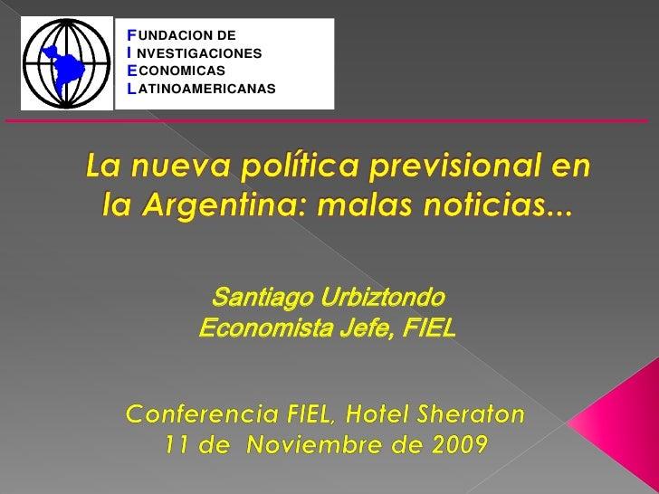 F UNDACION DE I NVESTIGACIONES E CONOMICAS L ATINOAMERICANAS              Santiago Urbiztondo         Economista Jefe, FIEL