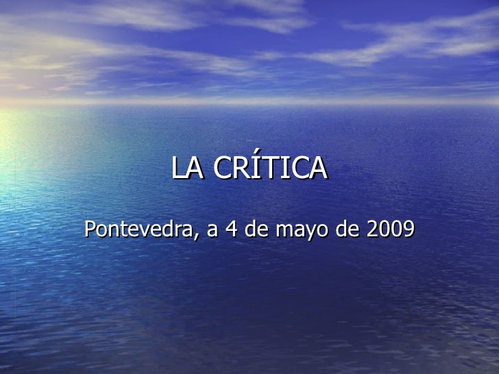 LA CRÍTICA Pontevedra, a 4 de mayo de 2009