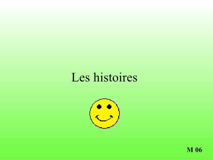 Les histoires                M 06
