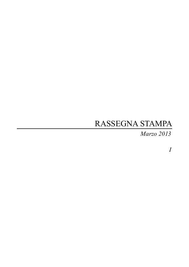 RASSEGNA STAMPA        Marzo 2013                 I