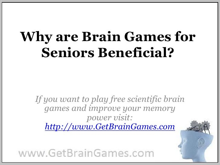 Why are Brain Games for Seniors Beneficial?<br />If you want to play free scientific brain games and improve your memory p...