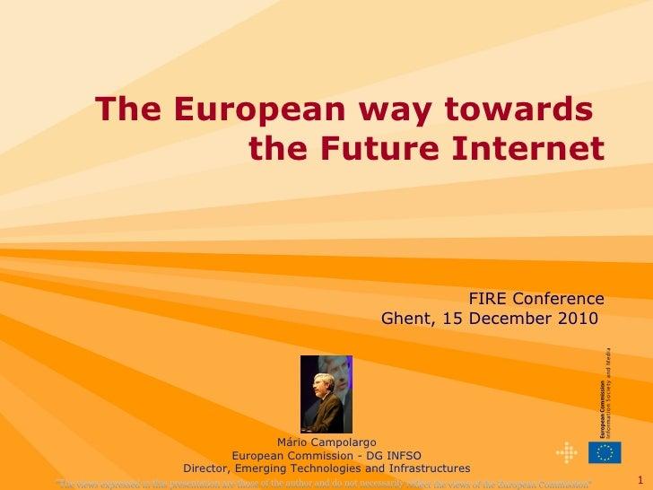 Mario campolargo - FIRE in the general Future Internet Strategy