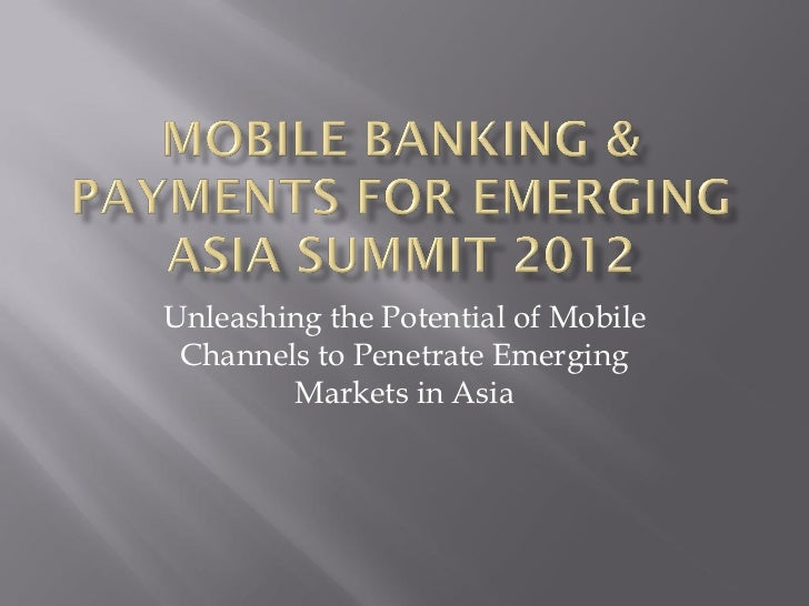 Unleashing the Potential of Mobile Channels to Penetrate Emerging        Markets in Asia
